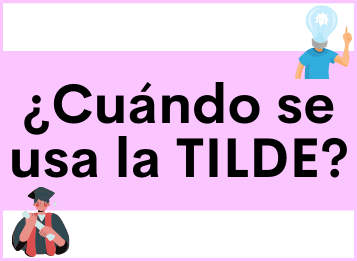 ¿Cuándo se usa la Tilde en español?
