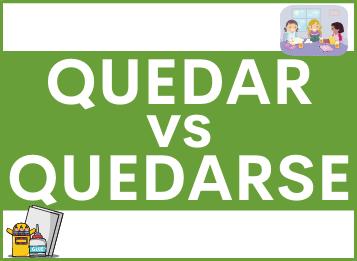 Diferencia entre los verbos QUEDAR y QUEDARSE en español