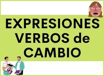 Expresiones con los VERBOS de CAMBIO en español