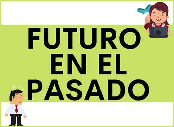 FUTURO EN EL PASADO español: Usos del Condicional