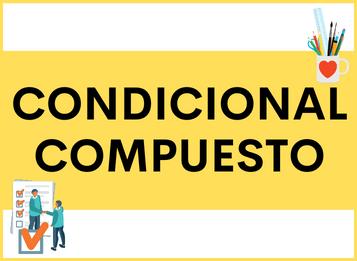 ¿Cómo se Forma y cómo se Usa el CONDICIONAL COMPUSTO en español?