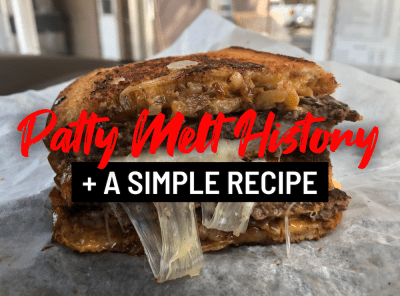 History of the Patty Melt plus an Easy Recipe