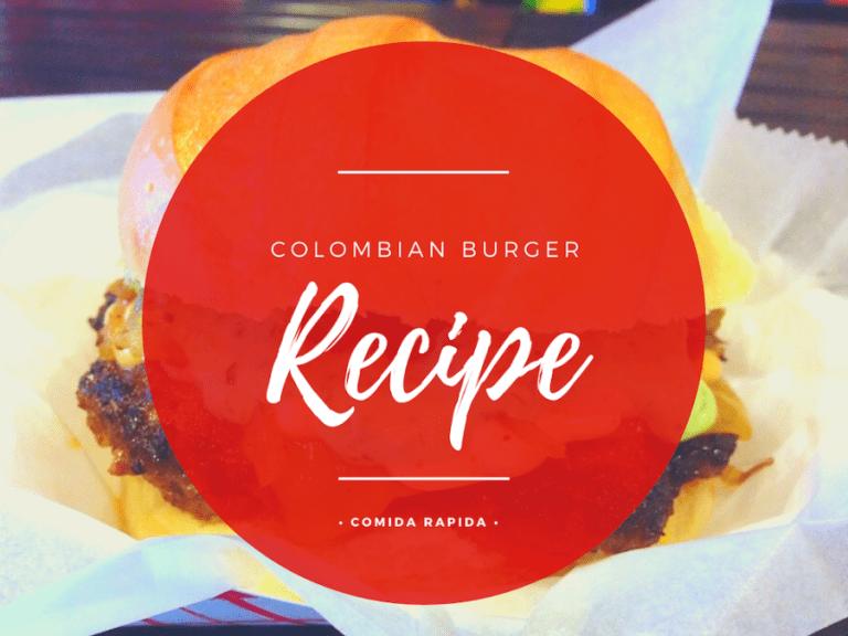 Colombian Comida Rapida Burger Recipe