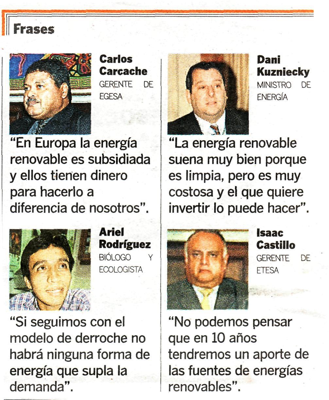 El gobierno de Panamá pretende con sus técnicos llevar a la población a ver como no factibles las fuentes de energia alternativas, mientras promueve, incentiva y aprueba las hidroeléctricas y termoeléctricas por doquier en el pais.