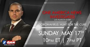 CORONAVIRUS: HUNT FOR THE CURE, Sunday May 17th at One America News