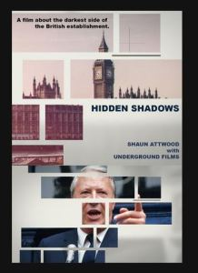 UK's Hidden Shadows is a new documentary examining the recent history of allegations of child abuse and cover-ups within the British establishment. Filmed over the course of a year, the 90-minute documentary features interviews with victims of child abuse, journalists and police whistle-blowers. Each interview offers a unique insight into the alleged Westminster VIP paedophile ring that has darkened politics for the last five decades.  UK's Hidden Shadows was inspired by Out of Shadows,  the brilliant exposé on how Hollywood and the mainstream media manipulate the multitudes by spreading propaganda throughout their content.