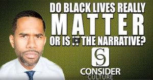Do Black Lives Really Matter or Is It The Narrative?  Do Black Lives Really Matter or Are People More Concerned with Preserving a Narrative? I would think that if the protests that some Blacks are engaging in were truly about ENDING police brutality then many of those black people would want to point out all the white deaths that also occur at the hands of police