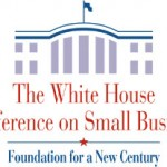 The White House Conference on Small Business