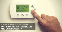 Troubleshooting: Why is my furnace turning off and on ...