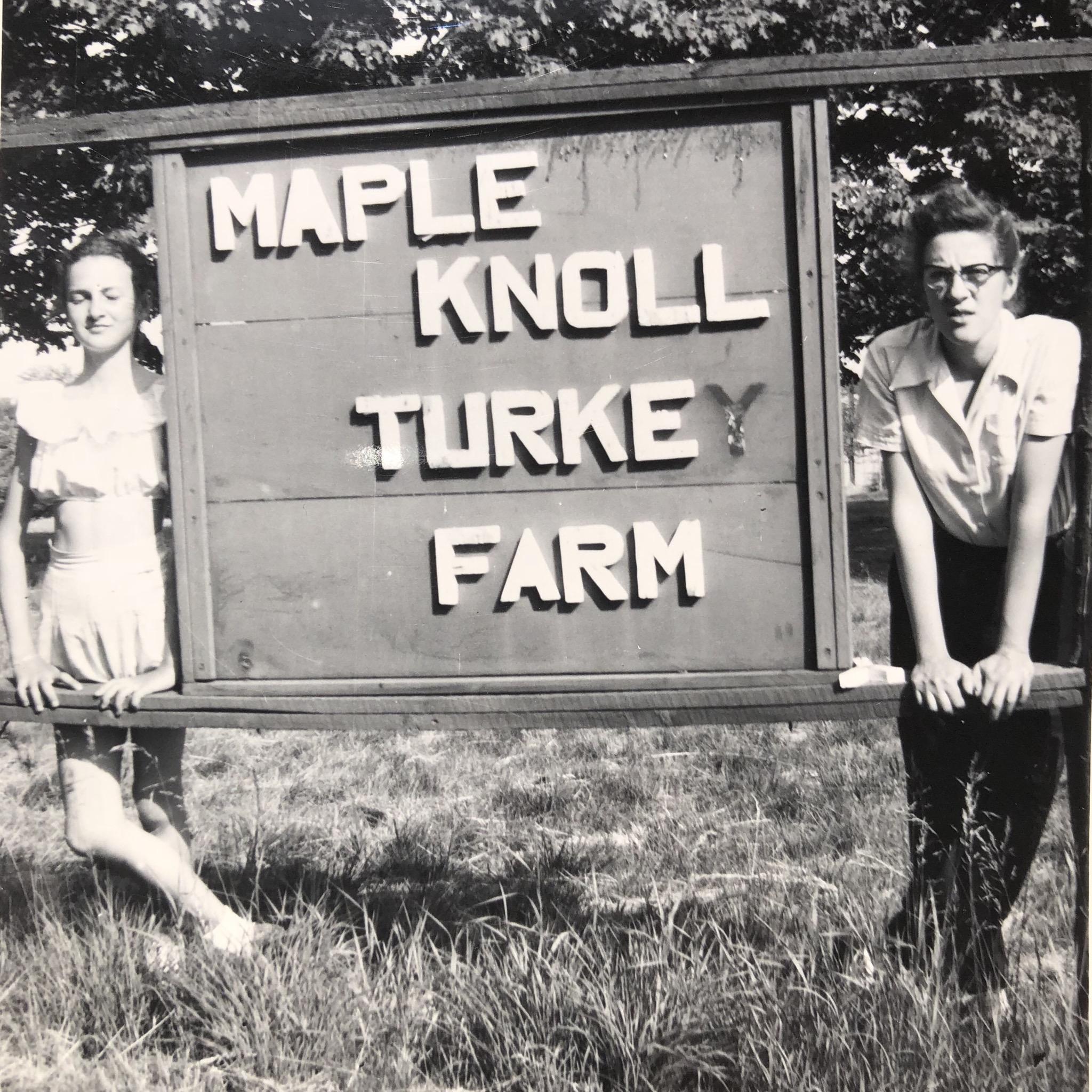 Maple Knoll Turkey Farm sign. Marie on the right. Burlington, MA