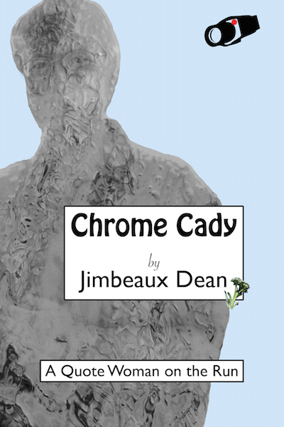 book cover for Chrome Cady: A Quote Woman on the Run