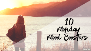 10 Monday Mood Boosters