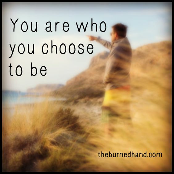 Who are you choosing to be?