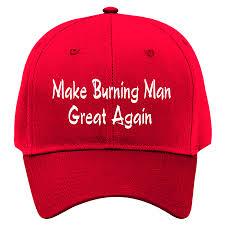 make burning man great again
