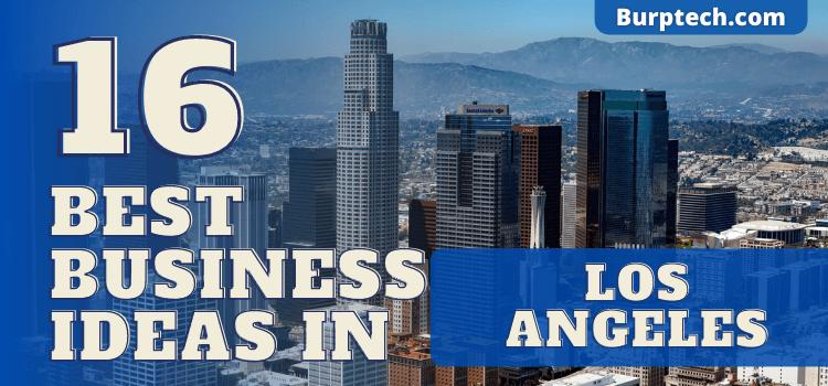16 Small Business Ideas in Los Angeles
