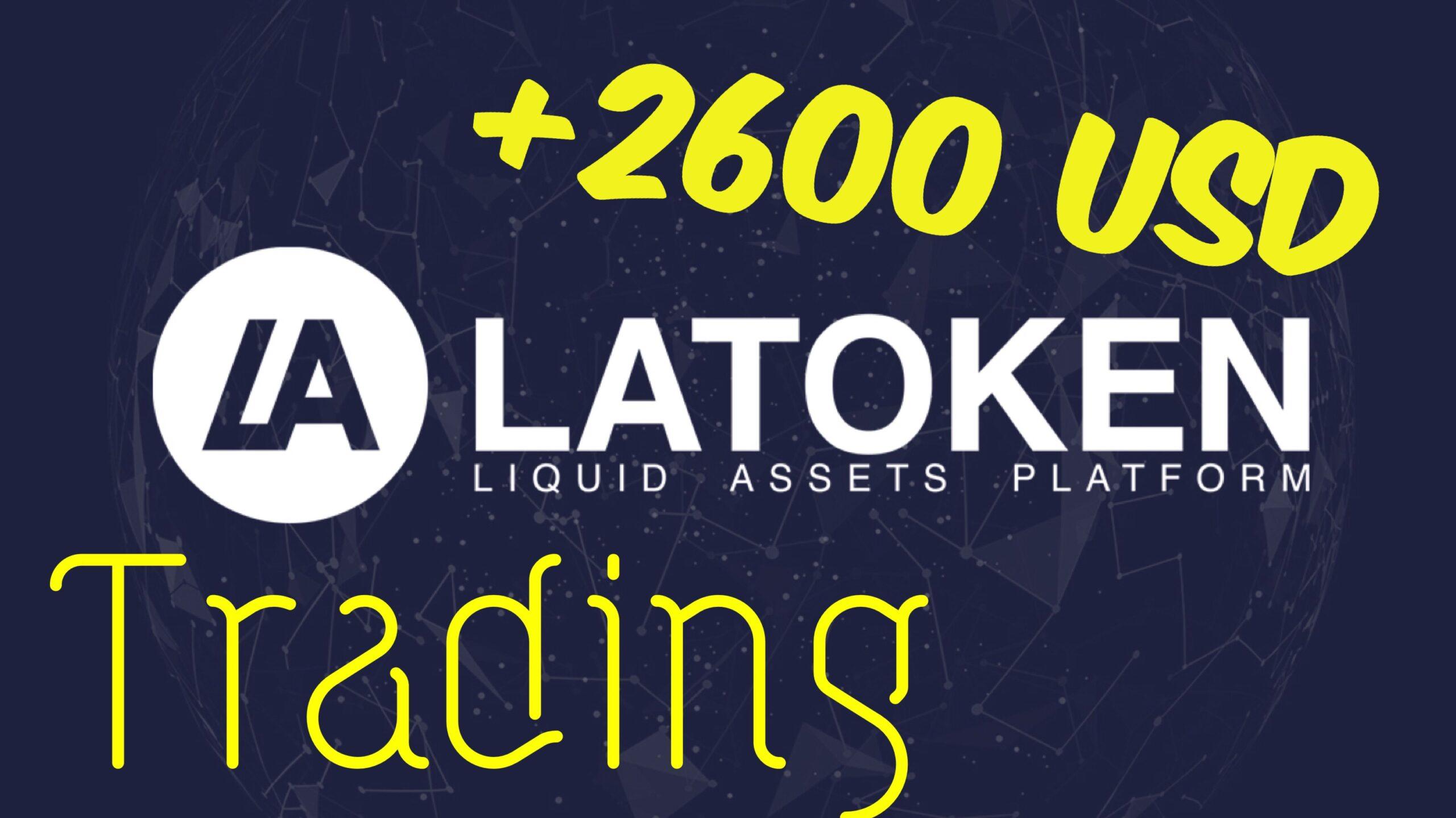 En este momento estás viendo 2600 usd en 1 mes haciendo Trading en LAToken
