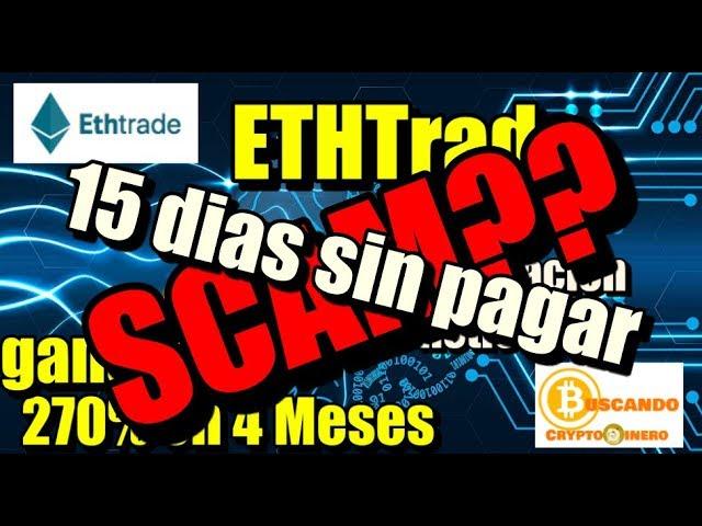 En este momento estás viendo ETHtrade 15 dias sin pagar SCAM