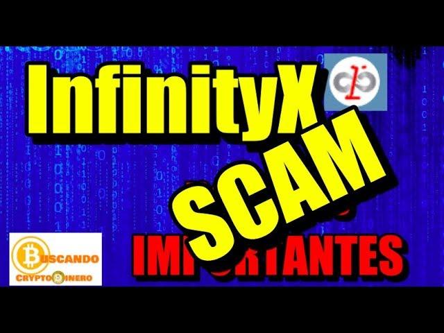 En este momento estás viendo InfinityX ya es SCAM