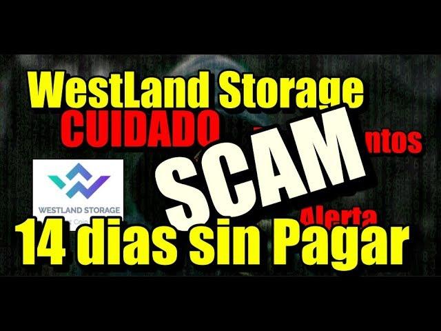 En este momento estás viendo WestLand Storage 14 dias sin pagar SCAM / ESTAFA