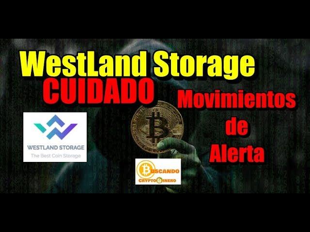 En este momento estás viendo WestLand Storage CUIDADO Movimientos de Alerta