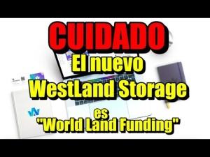 Lee más sobre el artículo El nuevo WestLandStorage se llama WorldLandFunding CUIDADO SCAM