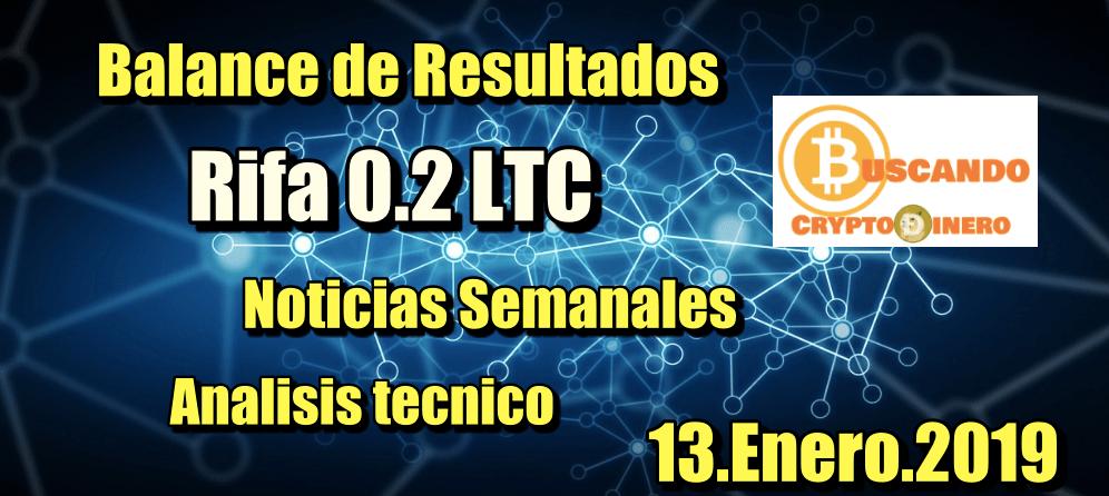 En este momento estás viendo Balance Resultados + Rifa LTC + Noticias y Analisis Tecnico 13.Enero.2019