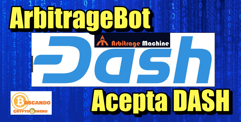 En este momento estás viendo ArbitrageBOT ahora ACEPTA DASH (52% de ganancia)