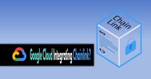 Lee más sobre el artículo Google Cloud, Ethereum y Chainlink se unen para crear aplicaciones híbridas de cadena de bloques en la nube