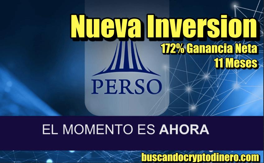 En este momento estás viendo PERSO Nueva Inversion de el Canal 172% Ganancia Neta en 11 Meses