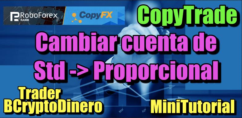 En este momento estás viendo CopyTrade Roboforex MiniTutorial: Como cambiar una cuenta de Std a Proporcional