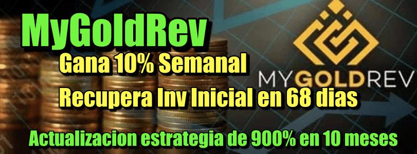 En este momento estás viendo MyGoldRev Gana de 10% Semanales y Recupera tu Inversion semilla en 68 dias