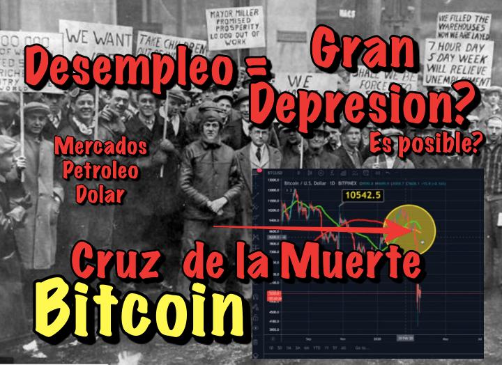 En este momento estás viendo Bitocoin y la cruz de la muerte próxima y Desempleo podría llegar a niveles de la gran depresión?