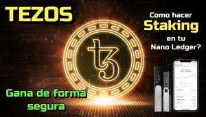 Lee más sobre el artículo Como hacer Staking de TEZOS (XTZ) en tu Nano Ledger y gana de forma segura