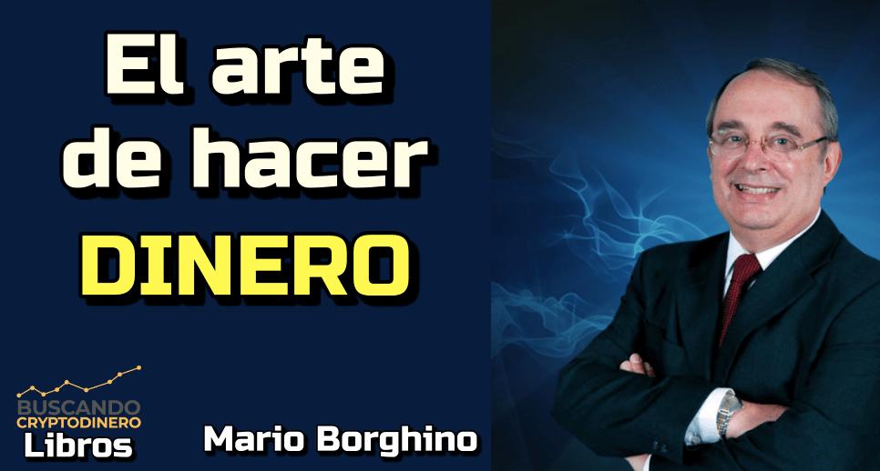 Lee más sobre el artículo El arte de hacer dinero: Mario Borghino