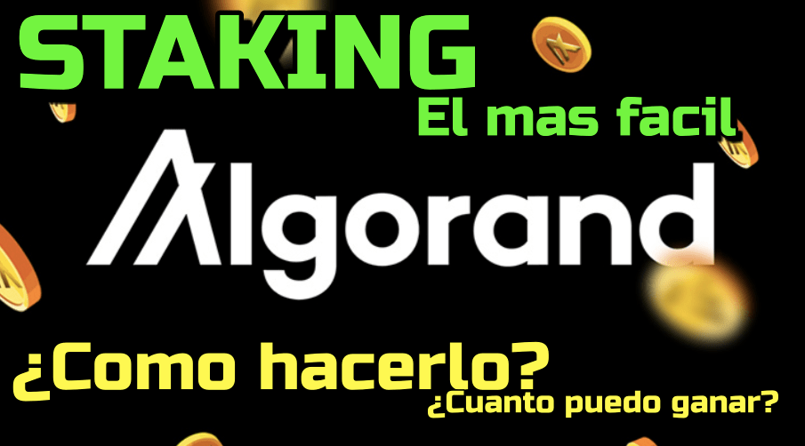 Lee más sobre el artículo ALGORAND (ALGO) Como hacer Staking??  Cuanto puedo ganar??  El staking mas facil!!!!