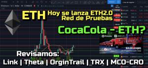Lee más sobre el artículo ETH Red de pruebas se lanza HOY + CocaCola??  ChainLink, Theta, OrginTrail, TRX, MCO-CRO !!