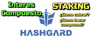 Lee más sobre el artículo HashGard como hacer Interes Compuesto con Staking y como cobrar ganancias??