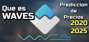 Lee más sobre el artículo WAVES Que es?? Prediccion de Precios 2020-2025… Me conviene Invertir??