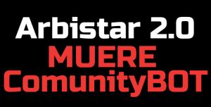 Lee más sobre el artículo URGENT… Arbistar: MUERE Comunity BOT