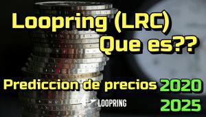 Lee más sobre el artículo Loopring Protocol (LRC) Que es?? Prediccion de precios 2020-2025… Me conviene invertir?
