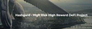 Lee más sobre el artículo Hashgard – Proyecto DeFi de alto riesgo y alta recompensa