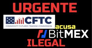 Lee más sobre el artículo La CFTC acusa a los propietarios de BitMEX por operar ilegalmente una plataforma de negociación de derivados de criptomonedas y violaciones contra el lavado de dinero