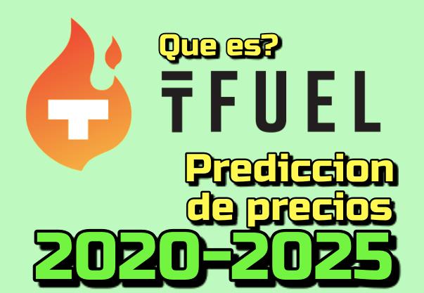 En este momento estás viendo Theta Fuel (Tfuel) Que es?? prediccion de precios 2020-2025… Me conviene invertir??