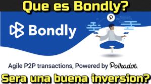 Lee más sobre el artículo Bondly… Que es??  Sera buena inversion??
