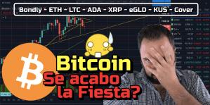 Lee más sobre el artículo Bitcoin…Se Acabo la fiesta??? + Bondly, ETH, LTC, ADA, XRP, eGLD, KUS, Cover !!!