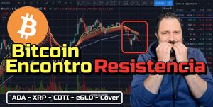 Lee más sobre el artículo Bitcoin encontro Resistencia !!!  + ADA, XRP, COTI, eGLD y Cover !!!