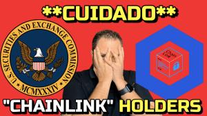 Lee más sobre el artículo CUIDADO ¿¿¿¿ La SEC va tras ChainLink LINK ????