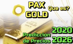 Lee más sobre el artículo PAX Gold (PAXG) Que es?? PAX Gold (PAXG) Que es?? 🔥 ☞Predicción de PRECIOS 🤑 2021-2026 ☜… Me CONVIENE invertir 💰??