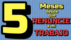 Lee más sobre el artículo 5 Meses después de RENUNCIAR a mi TRABAJO !!! 🙌🏻