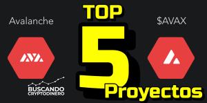 Lee más sobre el artículo 🚀 Los 5 MEJORES proyectos en AVALANCHE «AVAX» !! (2do Semestre 2021)